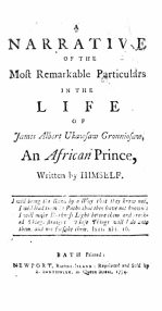 J. A. U. Gronniosaw, A Narrative of the Most Remarkable Particulars of the Life of James Albert Ukawsaw Gronniosaw, an African Prince